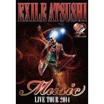 "EXILE ATSUSHI LIVE TOUR 2014 ""Music"" (DVD2枚組)"